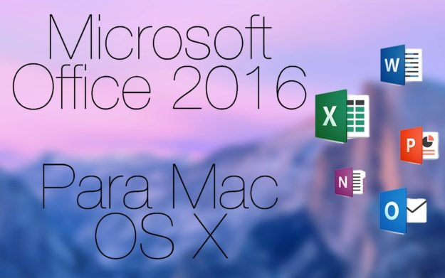 MICROSOFT OFFICE 2016 PARA MAC